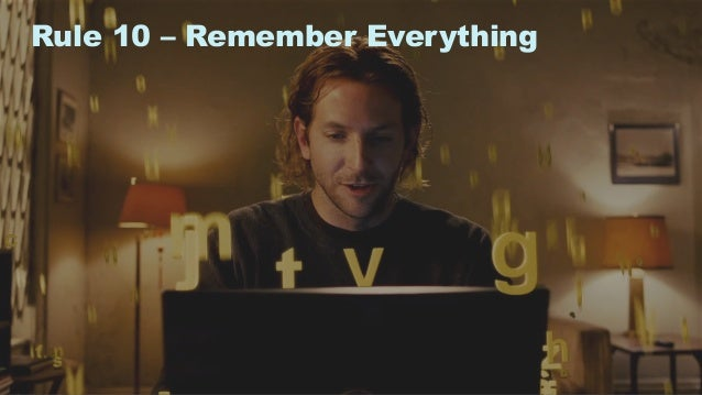 19 Rule 10 – Remember Everything