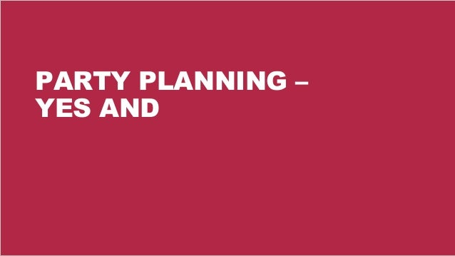 23 PARTY PLANNING – YES AND