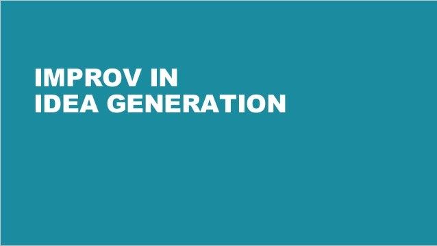 35 IMPROV IN IDEA GENERATION