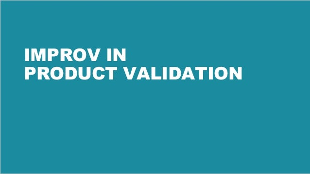 38 IMPROV IN PRODUCT VALIDATION