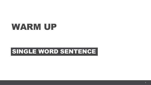4 WARM UP SINGLE WORD SENTENCE