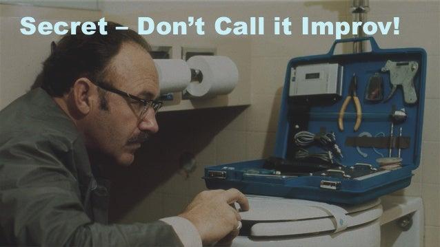 48 Secret – Don't Call it Improv!
