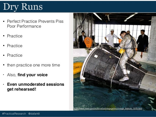 #PracticalResearch @dafark8 Dry Runs • Perfect Practice Prevents Piss Poor Performance • Practice • Practice • Practice • ...