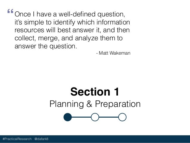 #PracticalResearch @dafark8 Section 1 Planning & Preparation Once I have a well-defined question, it's simple to identify w...