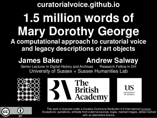 1.5 million words of Mary Dorothy George A computational approach to curatorial voice and legacy descriptions of art objec...
