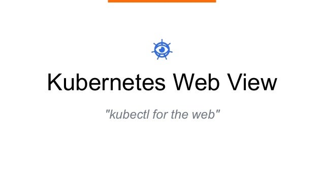 "Kubernetes Web View ""kubectl for the web"""