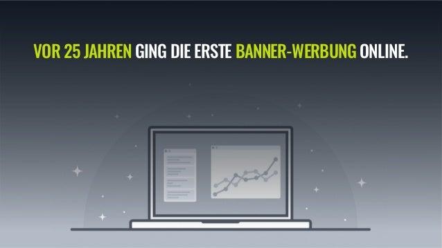 VOR 25 JAHREN GING DIE ERSTE BANNER-WERBUNG ONLINE.