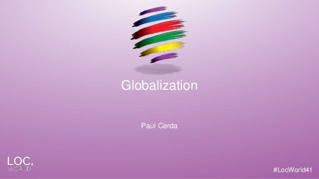 #LocWorld41 Globalization Paul Cerda