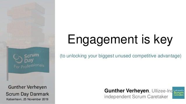Gunther Verheyen, Ullizee-Inc independent Scrum Caretaker Engagement is key (to unlocking your biggest unused competitive ...