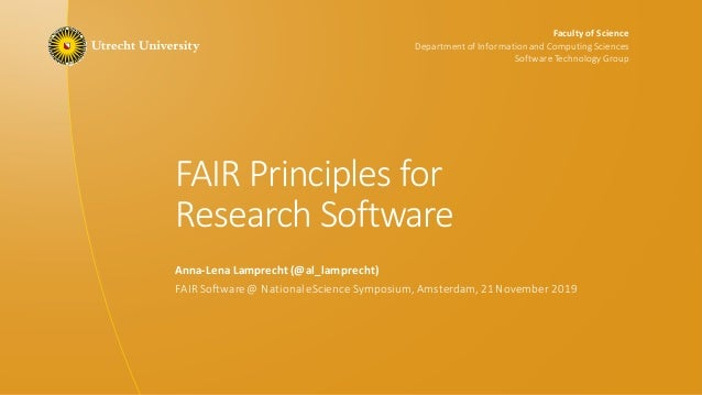 Faculty of Science Departmentof Informationand Computing Sciences SoftwareTechnologyGroup FAIR Principles for Research Sof...