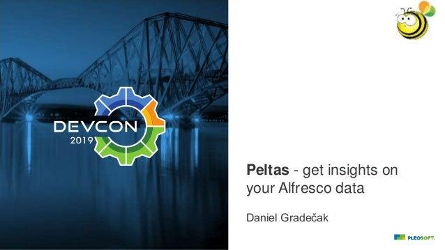 Peltas - get insights on your Alfresco data Daniel Gradečak