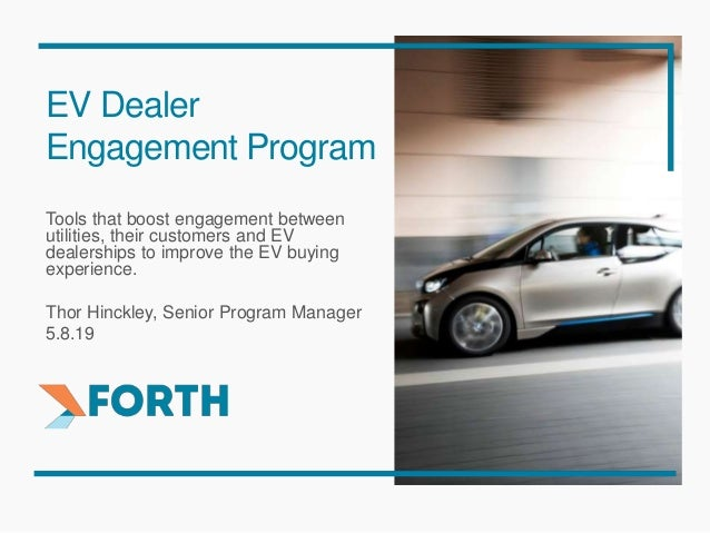 EV Dealer Engagement Program Tools that boost engagement between utilities, their customers and EV dealerships to improve ...