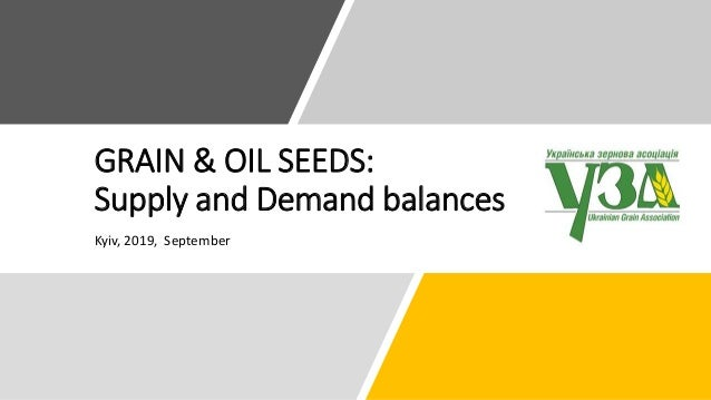 GRAIN & OIL SEEDS: Supply and Demand balances Kyiv, 2019, September