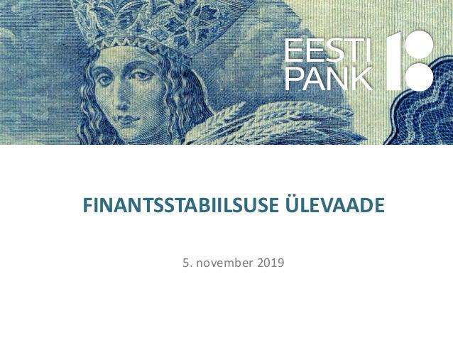 FINANTSSTABIILSUSE ÜLEVAADE 5. november 2019