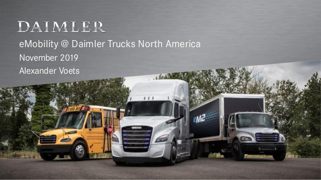 eMobility @ Daimler Trucks North America November 2019 Alexander Voets