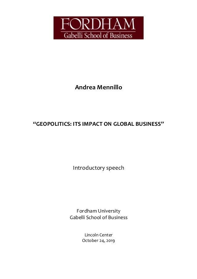 "Andrea Mennillo ""GEOPOLITICS: ITS IMPACT ON GLOBAL BUSINESS"" Introductory speech Fordham University Gabelli School of Busi..."