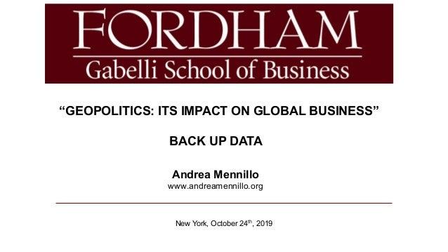 "Alessandra Irene Rancati New York, October 24th, 2019 ""GEOPOLITICS: ITS IMPACT ON GLOBAL BUSINESS"" BACK UP DATA Andrea Men..."