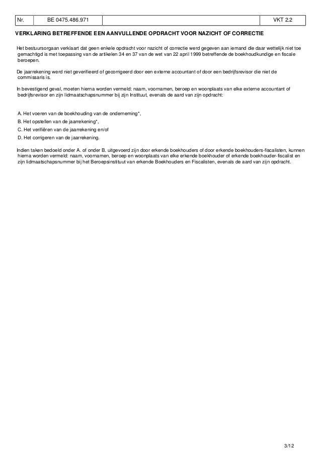 Nr. BE 0475.486.971 VKT 2.2 VERKLARING BETREFFENDE EEN AANVULLENDE OPDRACHT VOOR NAZICHT OF CORRECTIE Het bestuursorgaan v...