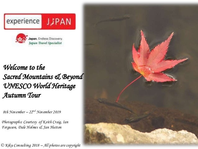 Welcome to the Sacred Mountains & Beyond UNESCO World Heritage Autumn Tour 8th November – 22nd November 2019 Photographs: ...