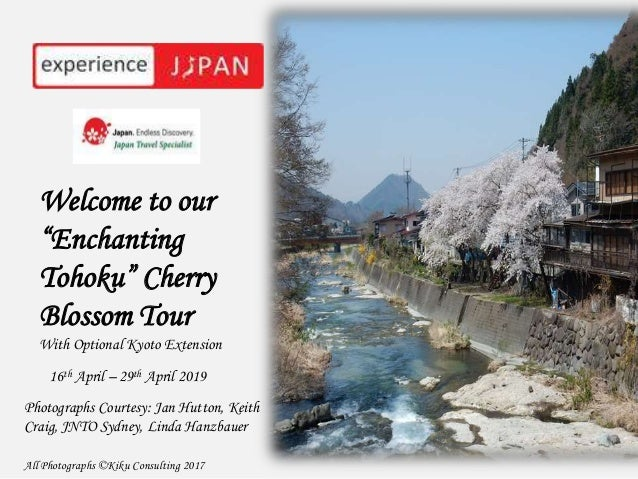 "Welcome to our ""Enchanting Tohoku"" Cherry Blossom Tour With Optional Kyoto Extension 16th April – 29th April 2019 Photogra..."