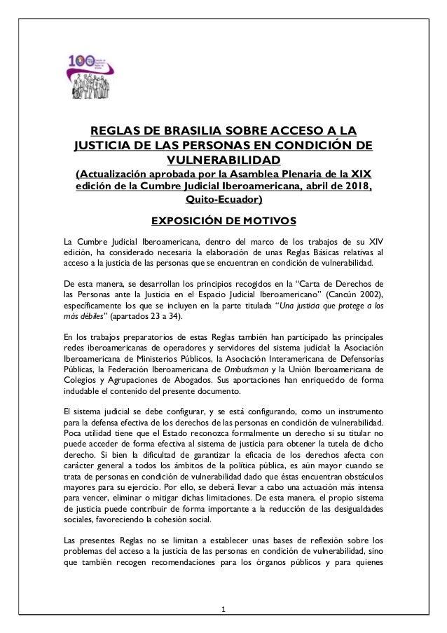 1 REGLAS DE BRASILIA SOBRE ACCESO A LA JUSTICIA DE LAS PERSONAS EN CONDICIÓN DE VULNERABILIDAD (Actualización aprobada por...