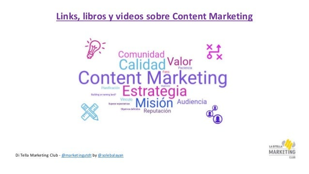Di Tella Marketing Club - @marketingutdt by @solebalayan Links, libros y videos sobre Content Marketing