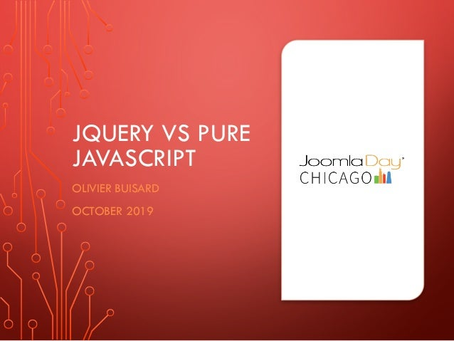 JQUERY VS PURE JAVASCRIPT OLIVIER BUISARD OCTOBER 2019