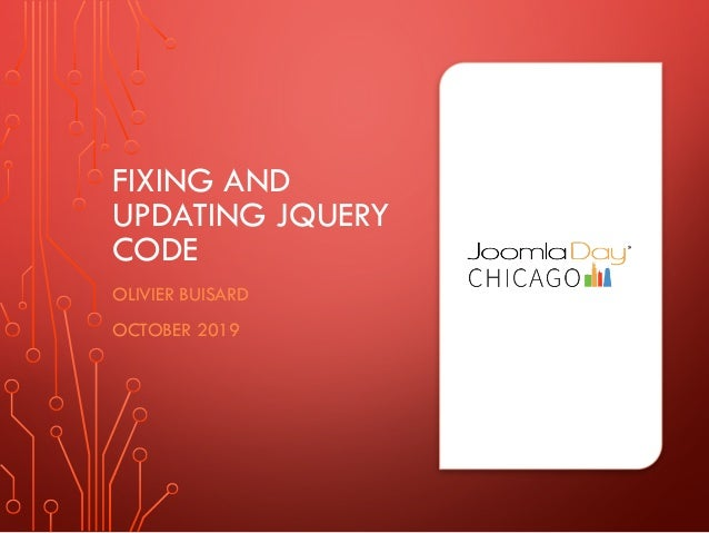 FIXING AND UPDATING JQUERY CODE OLIVIER BUISARD OCTOBER 2019