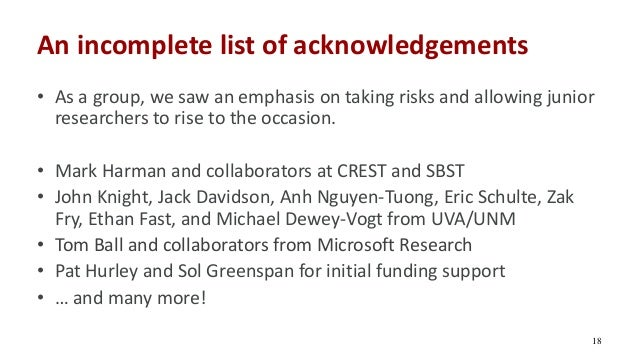 An incomplete list of acknowledgements • As a group, we saw an emphasis on taking risks and allowing junior researchers to...
