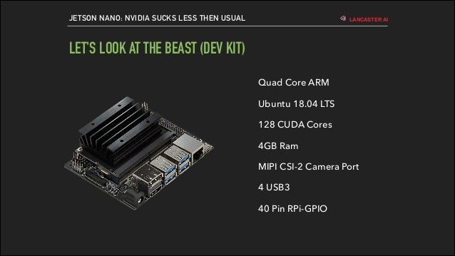Lancaster AI: Jetson Nano - Why nVidia Sucks Less Than Usual