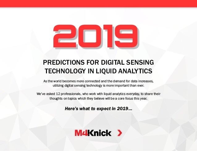 PREDICTIONS FOR DIGITAL SENSING TECHNOLOGY IN LIQUID ANALYTICS As the world becomes more connected and the demand for data...