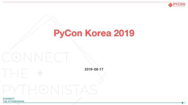 파이썬과 커뮤니티와 한국어 오픈데이터 2019-08-17 박은정