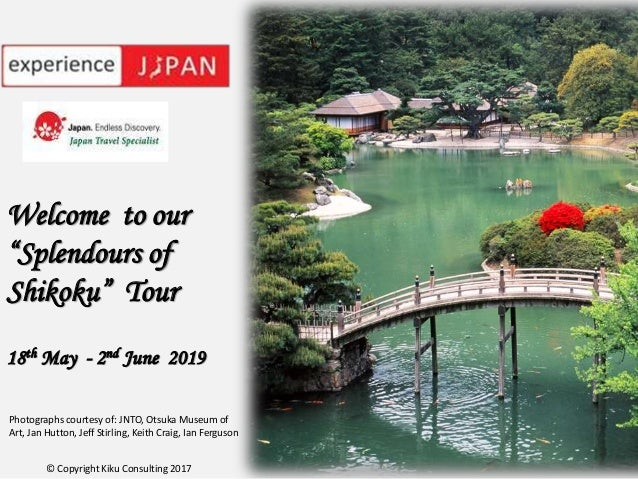 "Welcome to our ""Splendours of Shikoku"" Tour 18th May - 2nd June 2019 Photographs courtesy of: JNTO, Otsuka Museum of Art, ..."