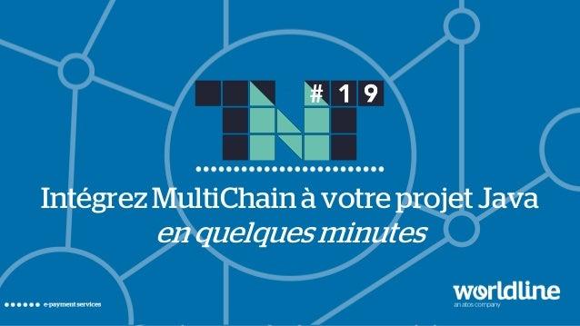 © For internal use1 Intégrez MultiChain à votre projet Java en quelques minutes