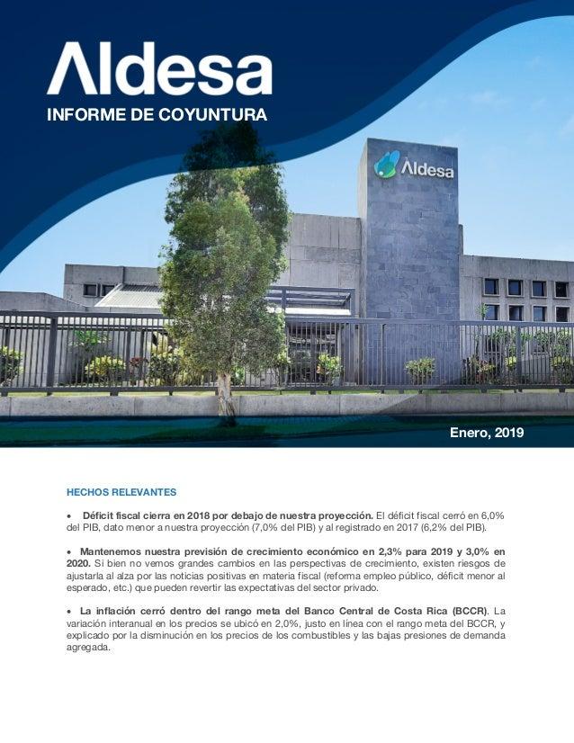 Enero, 2019 INFORME DE COYUNTURA HECHOS RELEVANTES • Déficit fiscal cierra en 2018 por debajo de nuestra proyección. El dé...