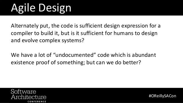@RuthMalan #OReillySACon Alternately put, the code is sufficient design expression for a compiler to build it, but is it s...