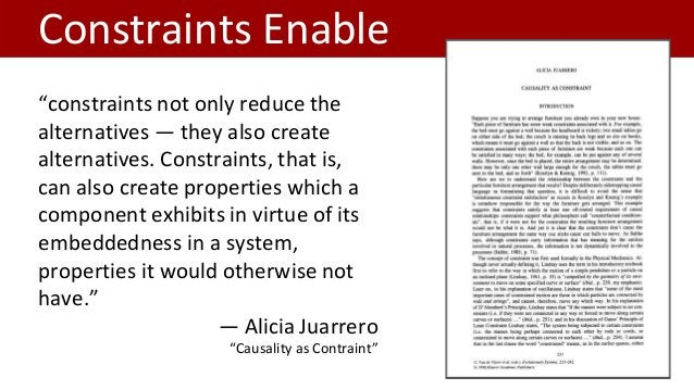 """Constraints Enable """"constraints not only reduce the alternatives — they also create alternatives. Constraints, that is, ca..."""