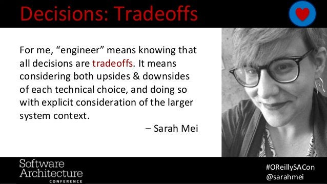 """@RuthMalan #OReillySACon For me, """"engineer"""" means knowing that all decisions are tradeoffs. It means considering both upsi..."""