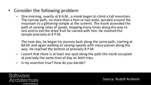 @RuthMalan #OReillySACon Source: Rudolf Arnheim • Consider the following problem – One morning, exactly at 8 A.M., a monk ...