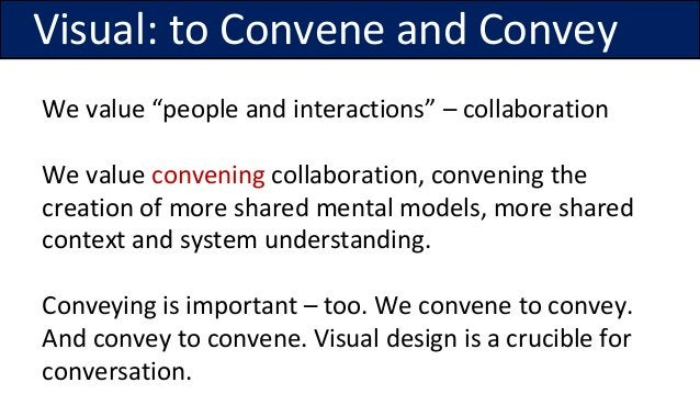 """We value """"people and interactions"""" – collaboration We value convening collaboration, convening the creation of more shared..."""