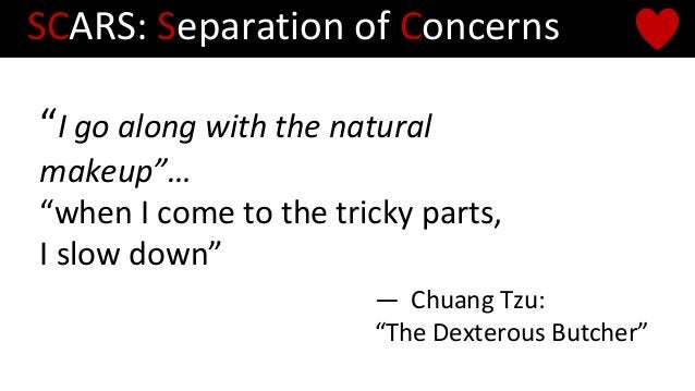 """""""I go along with the natural makeup""""… """"when I come to the tricky parts, I slow down"""" — Chuang Tzu: """"The Dexterous Butcher""""..."""