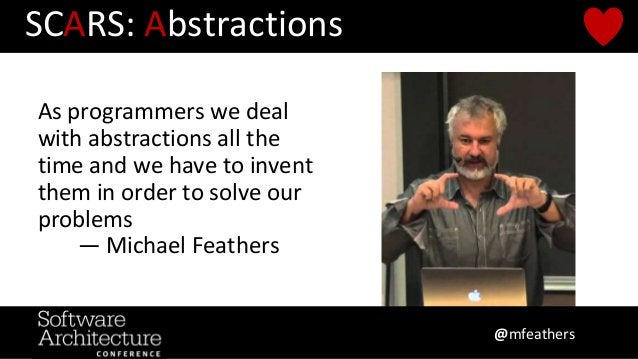 As programmers we deal with abstractions all the time and we have to invent them in order to solve our problems — Michael ...