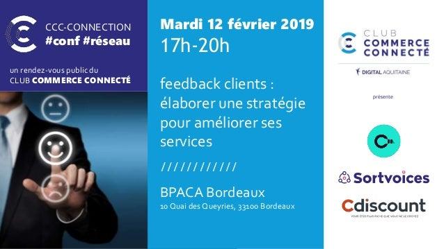 CCC-CONNECTION #conf #réseau un rendez-vous public du CLUB COMMERCE CONNECTÉ Mardi 12 février 2019 17h-20h feedback client...