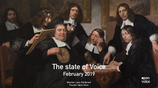 The state of Voice February 2019 Maarten Lens-FitzGerald Founder Open Voice