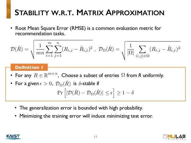 11 • Root Mean Square Error (RMSE) is a common evaluation metric for recommendation tasks. STABILITY W.R.T. MATRIX APPROXI...