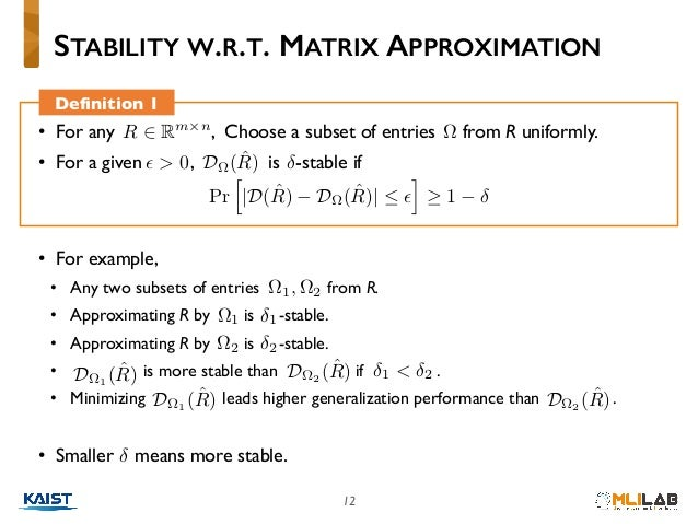 • For any , Choose a subset of entries from R uniformly. • For a given , is -stable if 12 • For example, • Any two subsets...