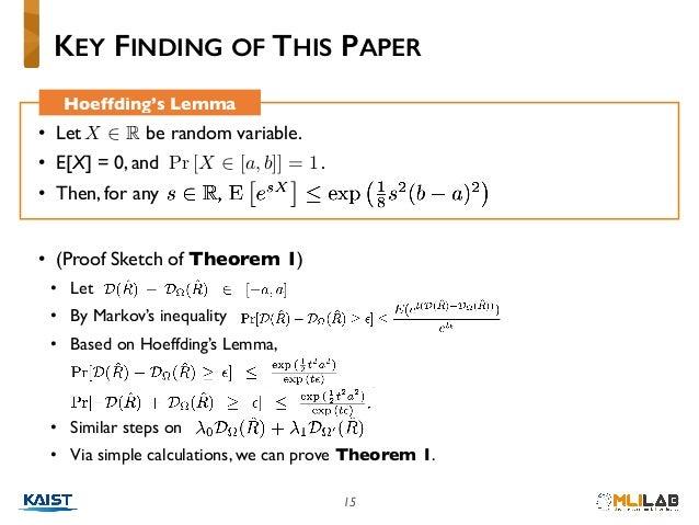 15 • (Proof Sketch of Theorem 1) • Let • By Markov's inequality • Based on Hoeffding's Lemma, • Similar steps on • Via sim...