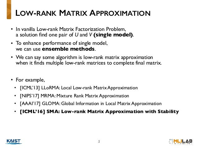 5 • In vanilla Low-rank Matrix Factorization Problem,  a solution find one pair of U and V (single model). • To enhance p...