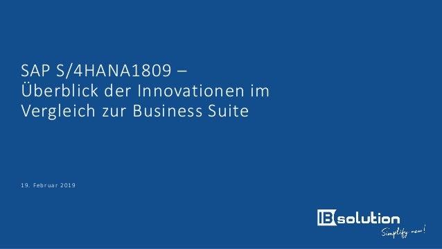 SAP S/4HANA1809 – Überblick der Innovationen im Vergleich zur Business Suite 19. Februar 2019