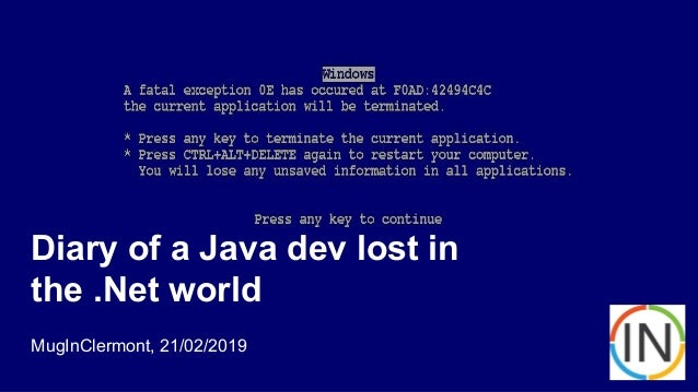 Diary of a Java dev lost in the .Net world MugInClermont, 21/02/2019